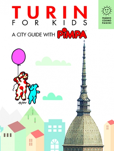 Turin for kids. A city guide with Pimpa