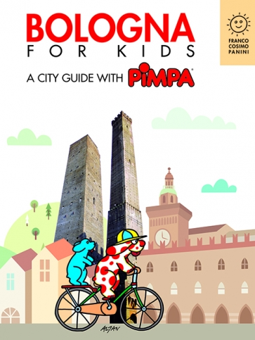 Bologna for kids. A city guide with Pimpa