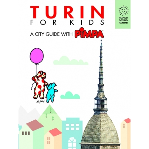 Turin for kids. A city guide with Pimpa Ebook
