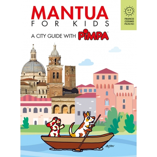 Mantua for kids. A city guide with Pimpa